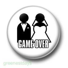 Game Over Marriage 1 Inch / 25mm Pin Button Badge Stag Do Wedding Best Man Fun
