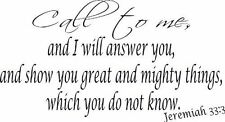 Jeremiah 33:3, Vinyl Wall Art, Call to Me Answer Show Great Mighty Things