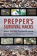 Preppers: Prepper's Survival Hacks : 50 DIY Projects for Lifesaving Gear,...