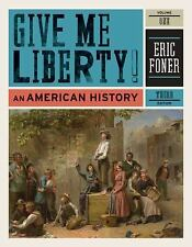 Give Me Liberty!: An American History (Third Edition)  (Vol. 1), Foner, Eric, Ac