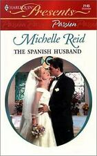 The Spanish Husband Vol. 2145 by Michelle Reid (2000, Paperback)