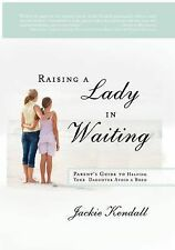 Raising a Lady in Waiting: Parent's Guide to Helping Your Daughter Avoid a Bozo,