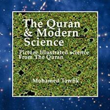 The Quran and Modern Science : Picture Illustrated Science from the Quran by...