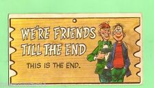#D66.  1965 AB&C WACKY PLAK #54  WE'RE FRIENDS TILL THE END, THIS IS THE END