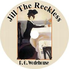 Jill the Reckless, P. G. Wodehouse Comedy Adventure Audiobook on 1 MP3 CD