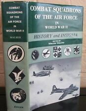 Combat Squadrons of the Air Force in World War II : History and Insignia by...