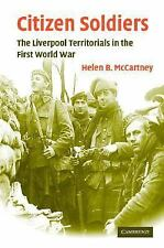 NEW - Citizen Soldiers: The Liverpool Territorials in the First World War