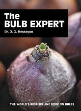 The Bulb Expert : A Complete Guide to Indoor and Outdoor Bulbs for Color All Yea