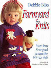 Farmyard Knits: More Than 30 Original Patterns for 0-5 Year Olds by Debbie Bliss