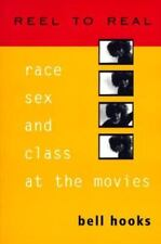 Reel to Real : Race, Sex and Class at the Movies by Bell Hooks (1996, Paperback)