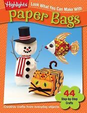 Look What You Can Make With Paper Bags: Creative crafts from everyday objects, ,