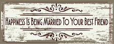 Happiness is Being Married to your Best Friend Metal Sign, Wedding,Aniversary