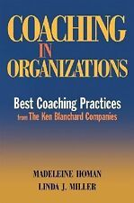 Coaching in Organizations: Best Coaching Practices from The Ken Blanchard Compa