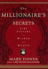 G, The Millionaire's Secrets: Life Lessons in Wisdom and Wealth, Fisher, Mark, 0