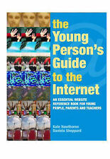 Sheppard, Daniela, Hawthorne, Kate The Young Person's Guide to the Internet: The