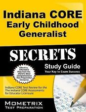 Indiana CORE Early Childhood Generalist Secrets Study Guide: Indiana CORE Test R