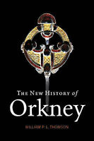 The New History of Orkney by William P.L. Thompson (Paperback, 2008)