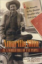 Amarillo Slim in a World Full of Fat People: The Memoirs of the Greatest Gambler