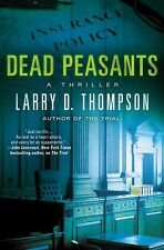 Dead Peasants : A Thriller by Larry D. Thompson (Hardcover)