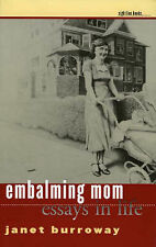 Embalming Mom: Essays in Life (Sightline Books: The Iowa Series in Literary Nonf