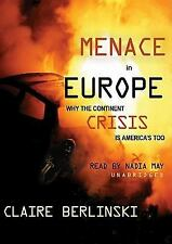 Menace in Europe: Why the Continent's Crisis Is America's, Too: Library Edition