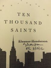 "Ten Thousand Saints Eleanor Henderson ""Signed Dated & NYC"" 2011 HB 1ST/1ST NEW!"