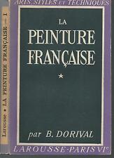 La peinture française.B.DORIVAL.Larousse 1942