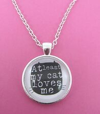 At Least My Cat Loves Me Silver Plated Necklace New in Gift Bag Anti Valentine