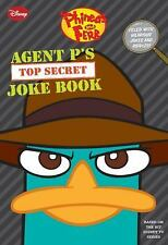 Phineas and Ferb: Agent P's Top-Secret Joke Book A Book of Jokes and Riddles