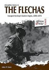 Africa @ War: The Flechas : Insurgent Hunting in Eastern Angola, 1965Ð1974 11...