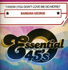 I Know (You Don't Love Me No More) - Barbara George (2013, CD NEUF) CD-R