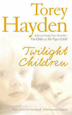 Twilight Children: The True Story of Three Voices No One Heard by Torey Hayden