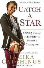 Catch a Star : Shining Through Adversity to Become a Champion by Ken Petersen...