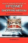 Modeling Consumer Adoption of the Internet as a Shopping Medium: An Integrated P