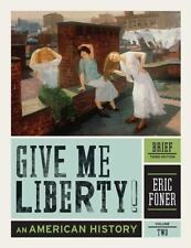 Give Me Liberty! : An American History by Eric Foner (2012, Paperback)