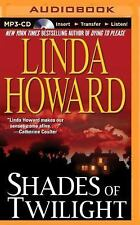 Shades of Twilight by Linda Howard (2014, MP3 CD, Unabridged)