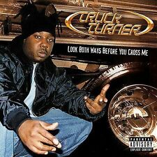 Turner, Truck, Look Both Ways Before You Cross Me, New Explicit Lyrics