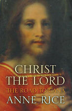 Rice, Anne Christ the Lord The Road to Cana (Christ the Lord 2) Very Good Book