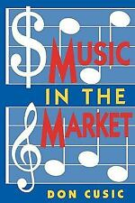 Music in the Market by Don Cusic (1996, Paperback)