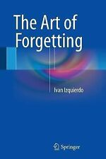The Art of Forgetting by Ivan Izquierdo (2015, Paperback)