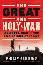 The Great and Holy War: How World War I Became a Religious Crusade, Jenkins, Phi