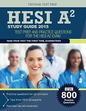 Hesi A2 Study Guide 2015 : Test Prep and Practice Questions by Hesi A2 Study...