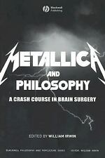 The Blackwell Philosophy and Pop Culture Ser.: Metallica and Philosophy : A...