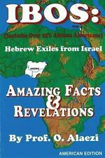 Ibos: Hebrew Exiles from Israel: Reprinting : Amazing Facts and Revelations...