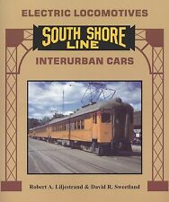 SOUTH SHORE LINE Electric Locomotives & Interurban Cars: Chicago, South Bend NEW