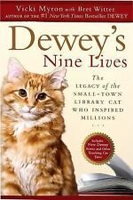 Dewey's Nine Lives: The Legacy of the Small-Town Library Cat Who Inspired Mill..