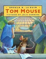 Tom Mouse by Ursula K. Le Guin c2002, VGC Hardcover