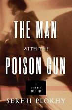 The Man with the Poison Gun: A Cold War Spy Story, Plokhy, Serhii, New Book