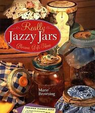 Really Jazzy Jars: Glorious Gift Ideas