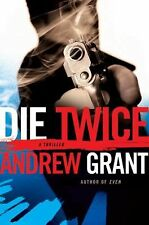 Die Twice A David Trevellyan Thriller - Grant, Andrew - Hardcover
